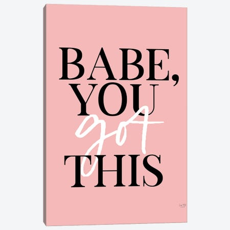 Babe, You Got This Canvas Print #LXM52} by Lux + Me Designs Canvas Wall Art