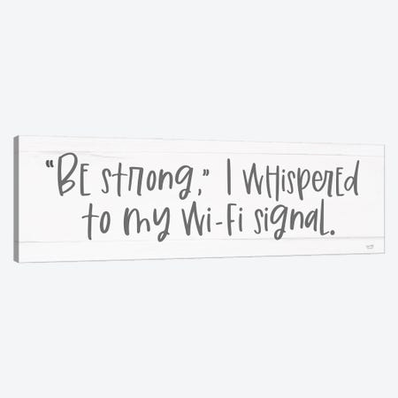 Be Strong Canvas Print #LXM53} by Lux + Me Designs Canvas Wall Art