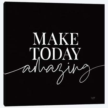 Make Today Amazing Canvas Print #LXM59} by Lux + Me Designs Canvas Art