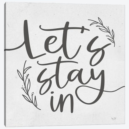 Let's Stay In Canvas Print #LXM64} by Lux + Me Designs Canvas Artwork