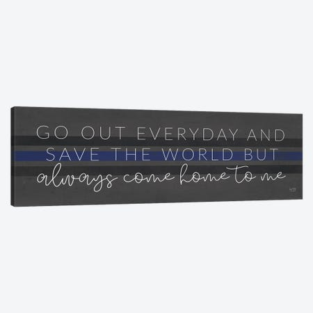 Always Come Home To Me - Police Canvas Print #LXM70} by Lux + Me Designs Canvas Art