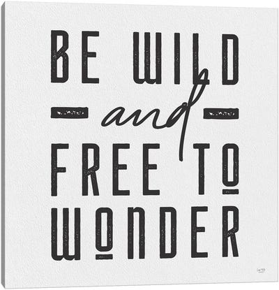 Be Wild And Free To Wonder Canvas Art Print