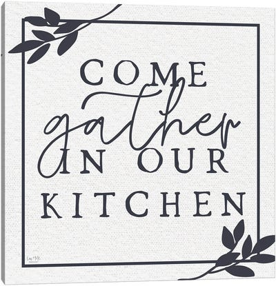 Come Gather In Our Kitchen Canvas Art Print