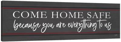 Come Home Safe - Fire Canvas Art Print