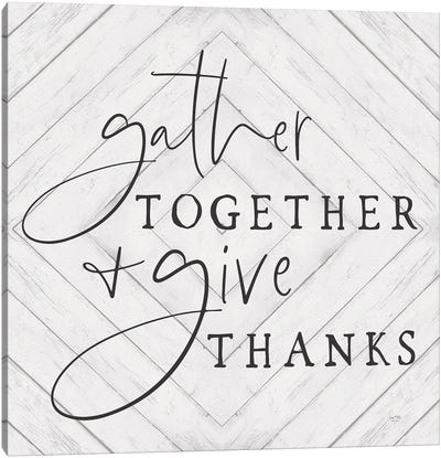 Gather Together & Give Thanks Canvas Art Print