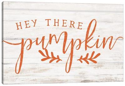 Hey There Pumpkin Canvas Art Print
