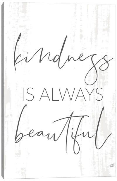 Kindness Is Always Beautiful Canvas Art Print