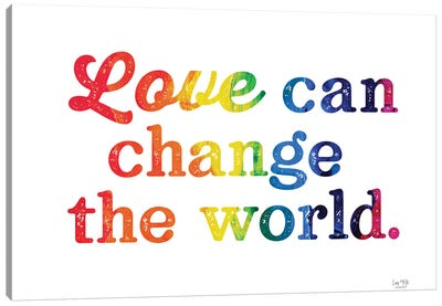Love Can Change The World Canvas Art Print