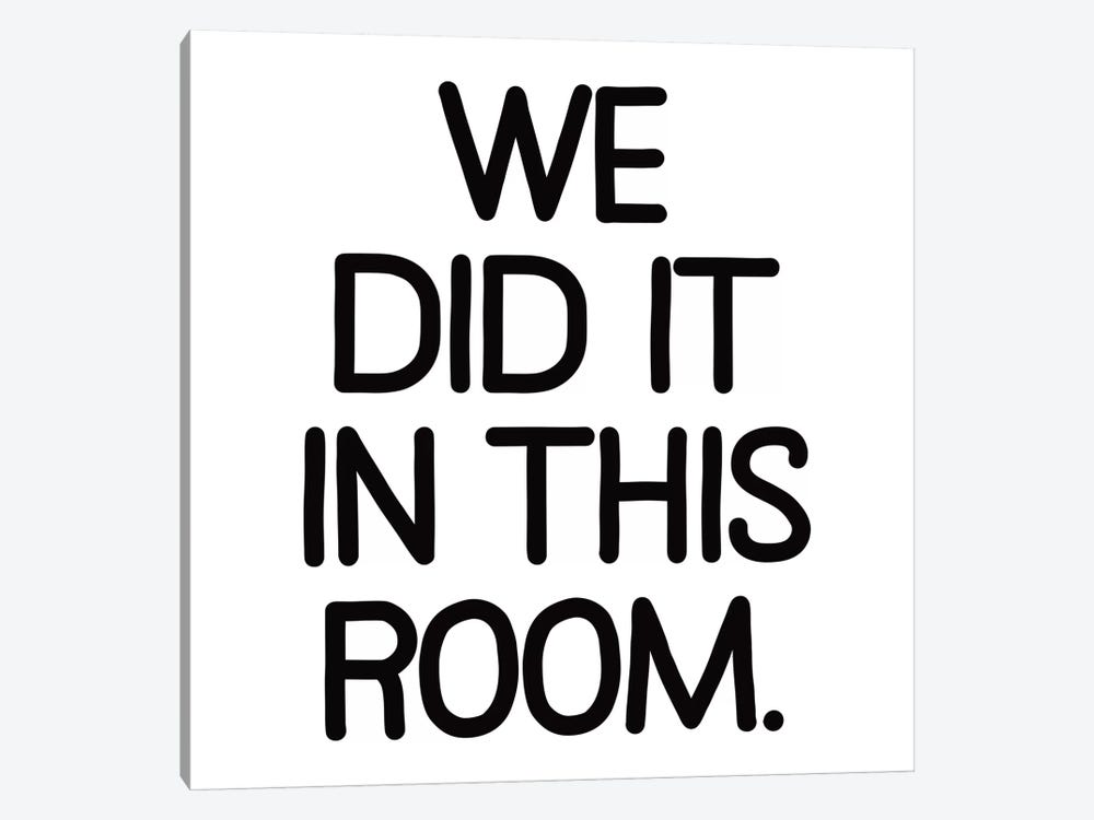 Modern Art- We Did It In This Room 1-piece Canvas Print