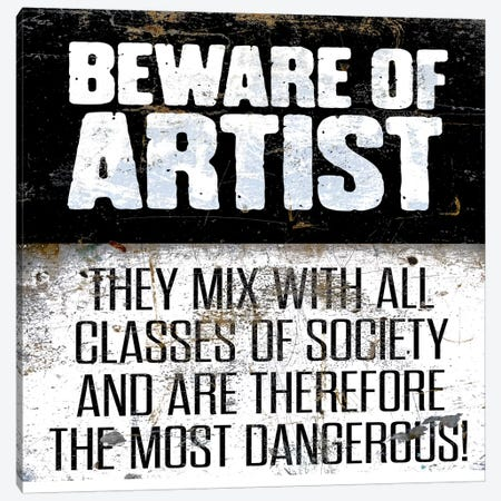 Modern Art- Beware of Artist Canvas Print #MA81} by 5by5collective Canvas Art Print