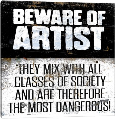 Modern Art- Beware of Artist Canvas Art Print