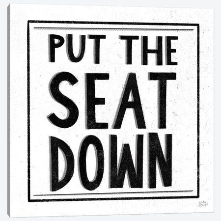 Put the Seat Down Canvas Print #MAA24} by Melissa Averinos Art Print
