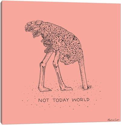 Not Today World Canvas Art Print