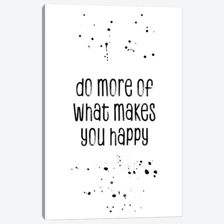 Do More Of What Makes You Happy Canvas Print #MEV102} by Melanie Viola Art Print