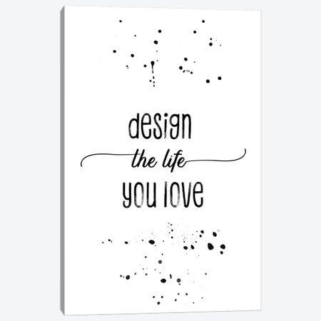 Design The Life You Love Canvas Print #MEV135} by Melanie Viola Canvas Art Print