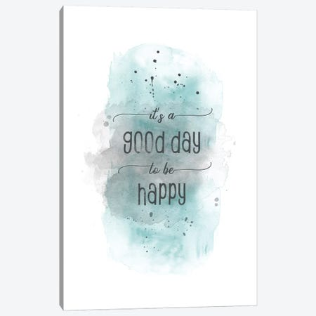 It Is A Good Day To Be Happy Teal Canvas Print #MEV155} by Melanie Viola Canvas Art Print