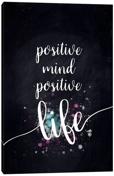 Positive Mind Positive Life Canvas Art Print