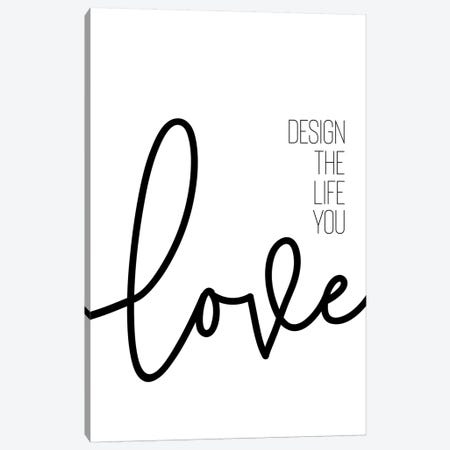 Design The Life You Love Canvas Print #MEV256} by Melanie Viola Canvas Art