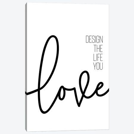 Design The Life You Love Canvas Print #MEV256} by Melanie Viola Canvas Art