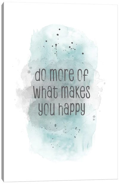 Do More Of What Makes You Happy | Watercolor Turquoise Canvas Art Print