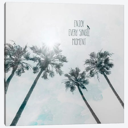 Palm Trees In The Sun | Enjoy Every Single Moment Canvas Print #MEV400} by Melanie Viola Canvas Art