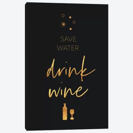 Golden Rule Save Water - Drink Wine Canvas Print #MEV480} by Melanie Viola Canvas Artwork