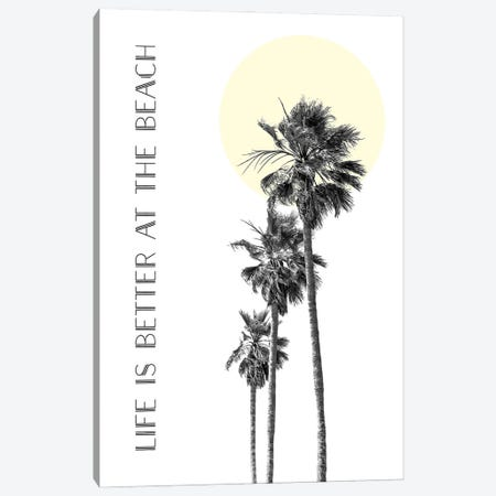 Life Is Better At The Beach | Palm Trees Canvas Print #MEV574} by Melanie Viola Canvas Print