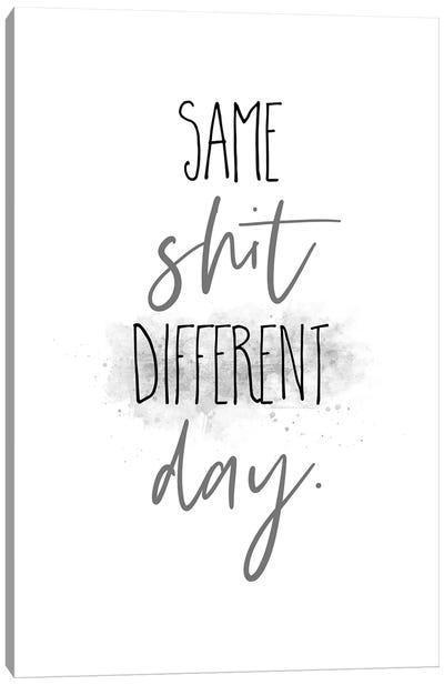 Same Shit Different Day I Canvas Art Print