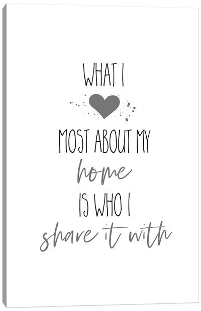 What I Love Most About My Home I Canvas Art Print