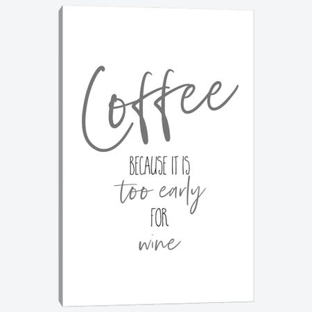 Coffee - Too Early For Wine I Canvas Print #MEV595} by Melanie Viola Canvas Art Print