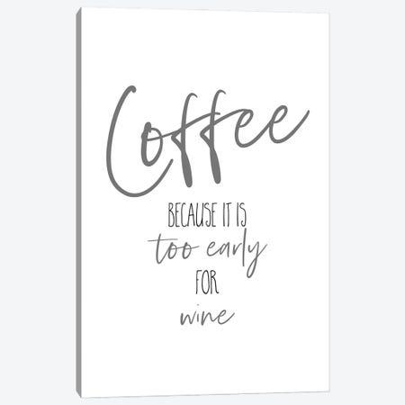 Coffee - Too Early For Wine I Canvas Print #MEV595} by Melanie Viola Canvas Art Print