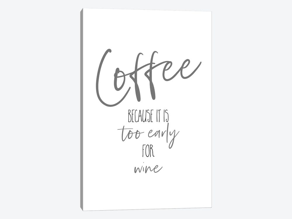 Coffee - Too Early For Wine I by Melanie Viola 1-piece Canvas Wall Art