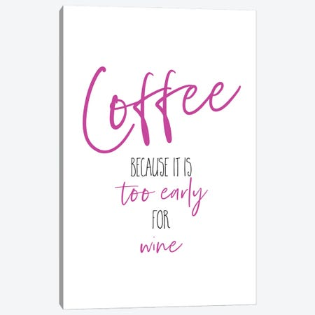 Coffee - Too Early For Wine II Canvas Print #MEV596} by Melanie Viola Art Print