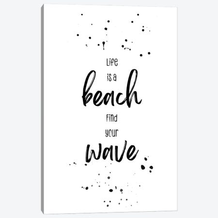 Life Is A Beach. Find Your Wave. Canvas Print #MEV636} by Melanie Viola Canvas Wall Art