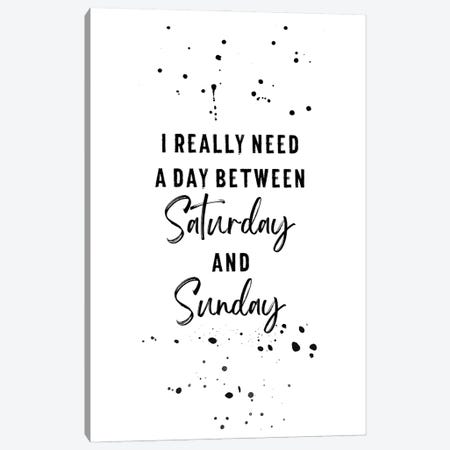 Day Between Saturday And Sunday Canvas Print #MEV641} by Melanie Viola Canvas Art