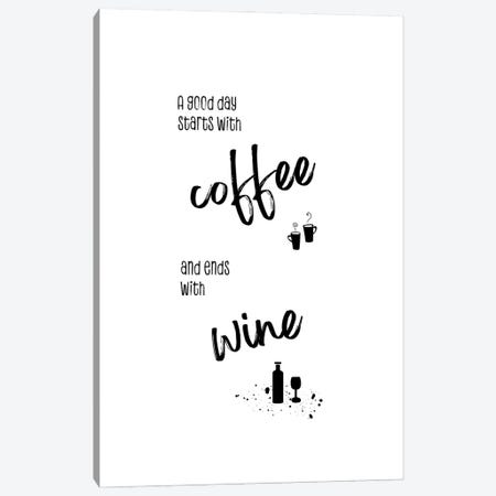 A Good Day Starts With Coffee And Ends With Wine Canvas Print #MEV644} by Melanie Viola Canvas Art Print