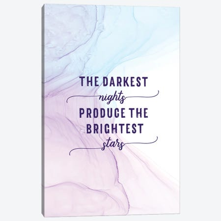 The Darkest Nights Produce The Brightest Stars | Floating Colors Canvas Print #MEV729} by Melanie Viola Canvas Print