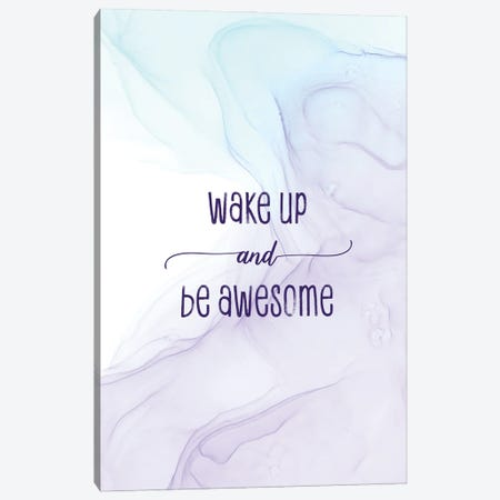 Wake Up And Be Awesome | Floating Colors Canvas Print #MEV731} by Melanie Viola Canvas Wall Art