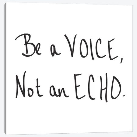 Be A Voice, Not An Echo Canvas Print #MGK12} by Nature Magick Art Print