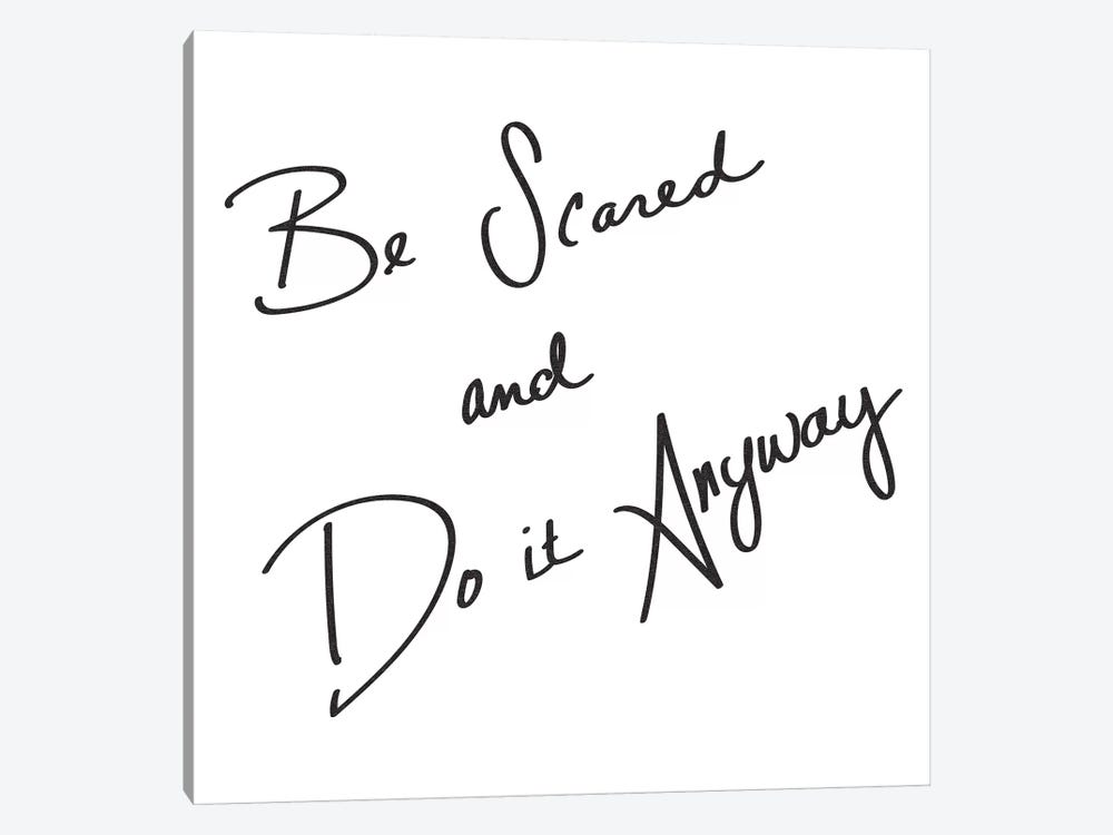 Be Scared And Do It Anyway by Nature Magick 1-piece Canvas Artwork
