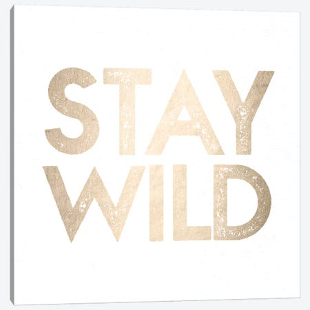 Stay Wild Adventure Quote In White Gold Copper Bronze On White Canvas Print #MGK155} by Nature Magick Art Print