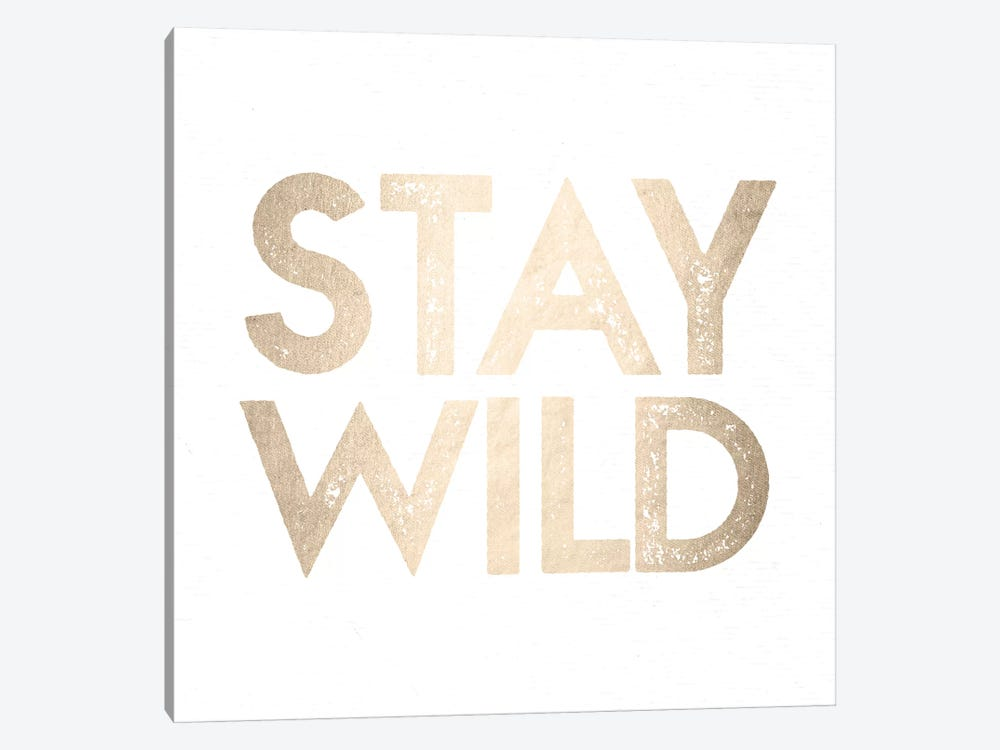 Stay Wild Adventure Quote In White Gold Copper Bronze On White 1-piece Canvas Print