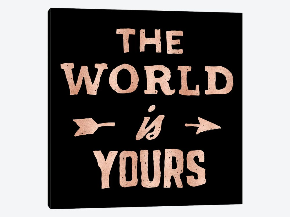 The World Is Yours Adventure Travel Quote And Arrows In Rose Gold Pink On Black by Nature Magick 1-piece Canvas Artwork