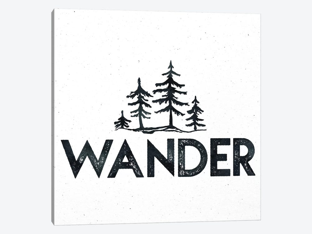 Wander Wanderlust Adventure Quote With Forest Trees In Vintage Black And White by Nature Magick 1-piece Canvas Art Print