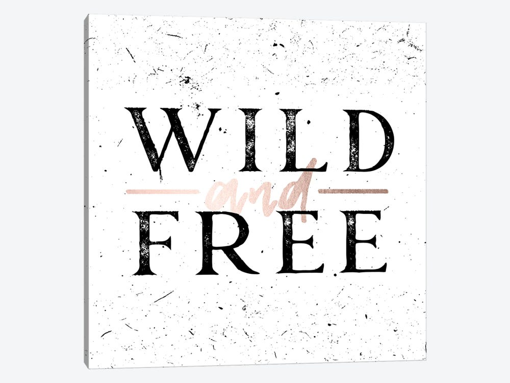 Wild And Free Quote Rose Gold Black And White by Nature Magick 1-piece Canvas Artwork