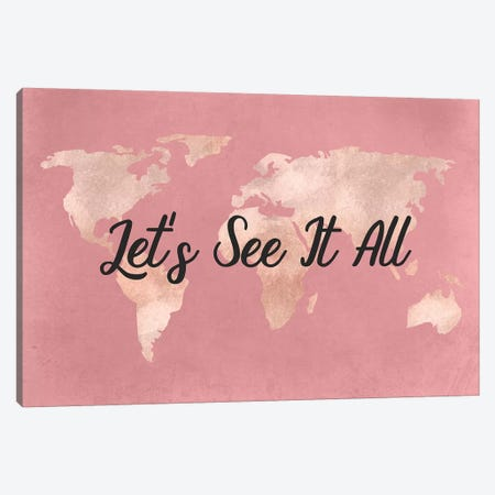 World Map Travel Adventure Let's See It All Quote Rose Gold Pink Cream Globe Canvas Print #MGK199} by Nature Magick Canvas Art