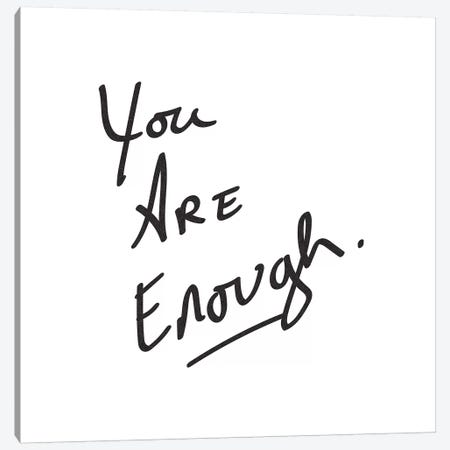 You Are Enough. Minimalist Positive Confidence Motivational Quote Black And White Canvas Print #MGK201} by Nature Magick Canvas Wall Art