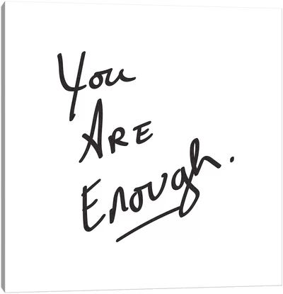 You Are Enough. Minimalist Positive Confidence Motivational Quote Black And White Canvas Art Print