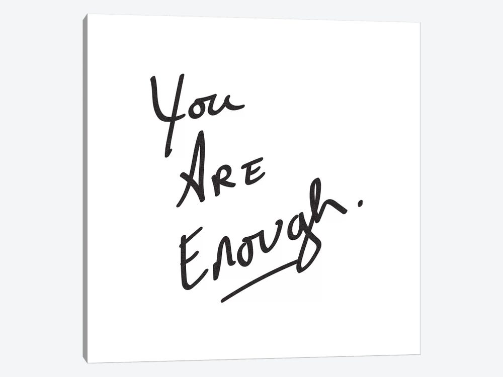You Are Enough. Minimalist Positive Confidence Motivational Quote Black And White by Nature Magick 1-piece Canvas Artwork