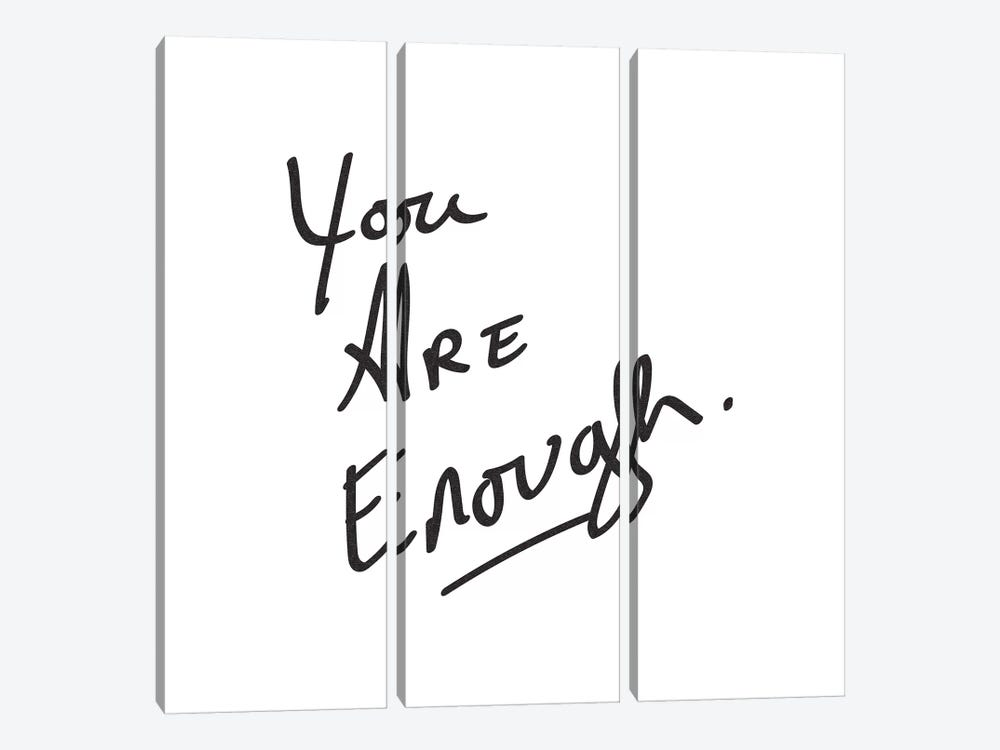 You Are Enough. Minimalist Positive Confidence Motivational Quote Black And White by Nature Magick 3-piece Canvas Artwork